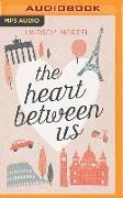 Cover-Bild zu Harrel, Lindsay: The Heart Between Us: Two Sisters, One Heart Transplant, and a Bucket List