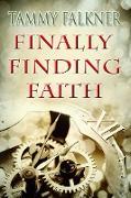 Cover-Bild zu Falkner, Tammy: Finally Finding Faith (eBook)