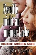 Cover-Bild zu Falkner, Tammy: Zweifle nicht an meiner Liebe (Die Reed Brüder Reihe, #20) (eBook)