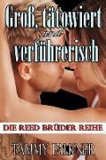 Cover-Bild zu Falkner, Tammy: Groß, tätowiert und verführerisch (Die Reed Brüder Reihe, #1) (eBook)