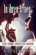 Cover-Bild zu Falkner, Tammy: In ihren Armen (Die Reed Brüder Reihe, #14) (eBook)