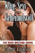 Cover-Bild zu Falkner, Tammy: Klug, sexy und geheimnisvoll (Die Reed Brüder Reihe, #2) (eBook)