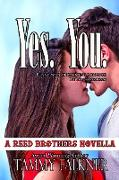 Cover-Bild zu Falkner, Tammy: Yes You (The Reed Brothers, #16) (eBook)