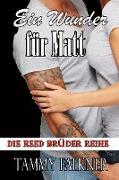Cover-Bild zu Falkner, Tammy: Ein Wunder für Matt (Die Reed Brüder Reihe, #7) (eBook)