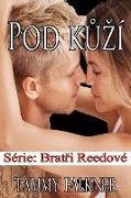 Cover-Bild zu Falkner, Tammy: Pod kuzí (Bratri Reedovi, #1) (eBook)