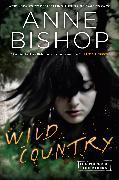 Cover-Bild zu Bishop, Anne: Wild Country (eBook)
