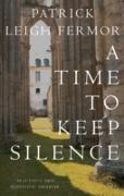 Cover-Bild zu Fermor, Patrick Leigh: Time to Keep Silence (eBook)