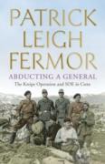 Cover-Bild zu Fermor, Patrick Leigh: Abducting a General (eBook)