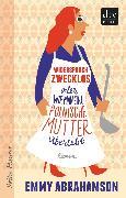 Cover-Bild zu Abrahamson, Emmy: Widerspruch zwecklos oder Wie man eine polnische Mutter überlebt (eBook)