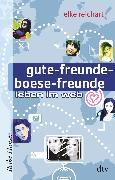 Cover-Bild zu Reichart, Elke: gute-freunde-boese-freunde, leben im web (eBook)
