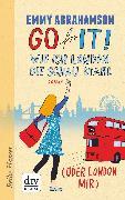 Cover-Bild zu Abrahamson, Emmy: Go for It!, Wie ich London die Schau stahl (oder London mir) (eBook)