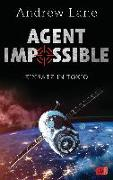 Cover-Bild zu AGENT IMPOSSIBLE - Einsatz in Tokio von Lane, Andrew