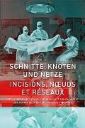 Cover-Bild zu Steinke, Hubert (Hrsg.): Schnitte, Knoten und Netze - 100 Jahre Schweizerische Gesellschaft für Chirurgie