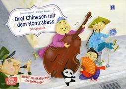 Cover-Bild zu Drei Chinesen mit dem Kontrabass. Ein Spiellied von Brandt, Susanne