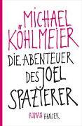 Cover-Bild zu Köhlmeier, Michael: Die Abenteuer des Joel Spazierer