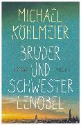 Cover-Bild zu Köhlmeier, Michael: Bruder und Schwester Lenobel