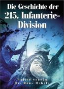 Cover-Bild zu Die Geschichte der 215. Infanterie-Division von Schelm, Walter