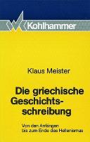Cover-Bild zu Die griechische Geschichtsschreibung von Meister, Klaus
