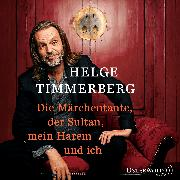 Cover-Bild zu Timmerberg, Helge: Die Märchentante, der Sultan, mein Harem und ich