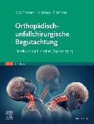 Cover-Bild zu Thomann, Klaus-Dieter (Hrsg.): Orthopädisch-unfallchirurgische Begutachtung
