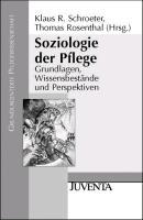 Cover-Bild zu Schroeter, Klaus R. (Hrsg.): Soziologie der Pflege