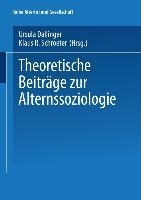 Cover-Bild zu Schroeter, Klaus R. (Hrsg.): Theoretische Beiträge zur Alternssoziologie