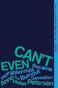 Cover-Bild zu Petersen, Anne Helen: Can't Even