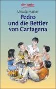 Cover-Bild zu Hasler, Ursula: Pedro und die Bettler von Cartagena