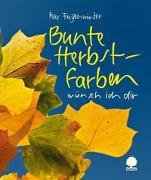 Cover-Bild zu Bunte Herbstfarben wünsch ich dir von Feigenwinter, Max