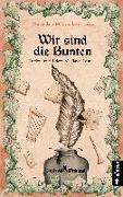 Cover-Bild zu Schneidewind, Friedhelm: Wir sind die Bunten. Erlebnisse auf dem Festival-Mediaval