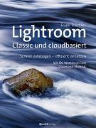 Cover-Bild zu Lightroom - Classic und cloudbasiert von Treichler, Frank
