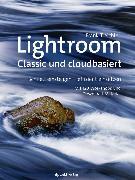 Cover-Bild zu Lightroom - Classic und cloudbasiert (eBook) von Treichler, Frank