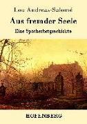 Cover-Bild zu Andreas-Salomé, Lou: Aus fremder Seele