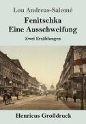 Cover-Bild zu Andreas-Salomé, Lou: Fenitschka / Eine Ausschweifung (Großdruck)