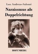 Cover-Bild zu Andreas-Salomé, Lou: Narzissmus als Doppelrichtung