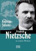 Cover-Bild zu Andreas-Salomé, Lou: Friedrich Nietzsche in seinen Werken