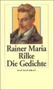 Cover-Bild zu Rilke, Rainer Maria: Die Gedichte