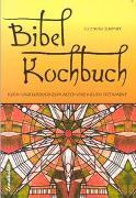 Cover-Bild zu Schmitt, Eleonore: Bibelkochbuch