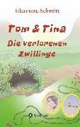 Cover-Bild zu Schmitt, Eleonore: Tom und Tina Band 3