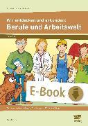 Cover-Bild zu Wir entdecken und erkunden: Berufe und Arbeitswelt (eBook) von Scheller, Anne