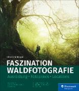 Cover-Bild zu Schönberger, Kilian: Faszination Waldfotografie (eBook)