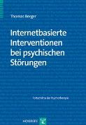 Cover-Bild zu Berger, Thomas: Bd. 57: Internetbasierte Interventionen bei psychischen Störungen - Fortschritte der Psychotherapie