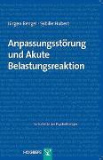 Cover-Bild zu Bengel, Jürgen: Bd. 39: Anpassungsstörung und Akute Belastungsreaktion - Fortschritte der Psychotherapie