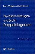 Cover-Bild zu Moggi, Franz: Bd. 21: Psychische Störungen und Sucht: Doppeldiagnosen - Fortschritte der Psychotherapie
