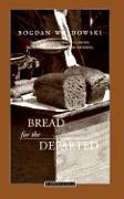 Cover-Bild zu Wojdowski, Bogdan: [Chleb Rzucony Umarlym. English]: Bread for the Departed / Tr. from the Polish by Madeline G. Levine