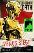 Cover-Bild zu Dath, Dietmar: Venus siegt