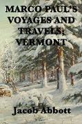 Cover-Bild zu Marco Paul's Voyages and Travels; Vermont von Abbott, Jacob