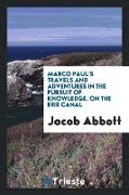 Cover-Bild zu Marco Paul's Travels and Adventures in the Pursuit of Knowledge: On the Erie von Abbott, Jacob
