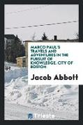 Cover-Bild zu Marco Paul's Travels and Adventures in the Pursuit of Knowledge. City of Boston von Abbott, Jacob