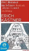 Cover-Bild zu Drei Männer im Schnee / Inferno im Hotel (eBook) von Kästner, Erich